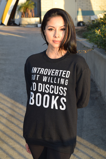 """Introverted but willing to discuss books."" (Sweatshirt from the Introvert, Dear online store)"