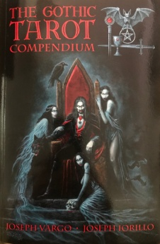 The Gothic Tarot Compendium by Joseph Vargo