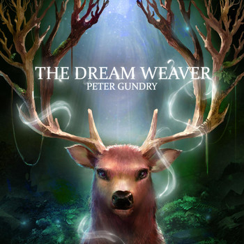 Album cover to The Dream Weaver by Peter Gundry