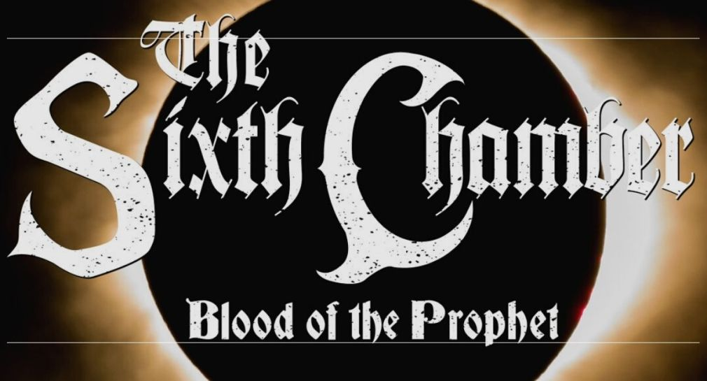 The Sixth Chamber Blood of the Prophet